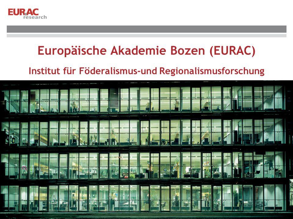 Europäische Akademie Bozen (EURAC) Institut für Föderalismus-und Regionalismusforschung