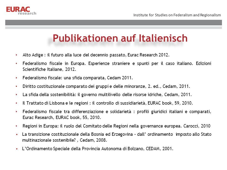 Institute for Studies on Federalism and Regionalism Alto Adige : il futuro alla luce del decennio passato, Eurac Research 2012. Federalismo fiscale in
