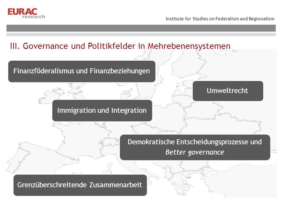 Institute for Studies on Federalism and Regionalism III. Governance und Politikfelder in Mehrebenensystemen