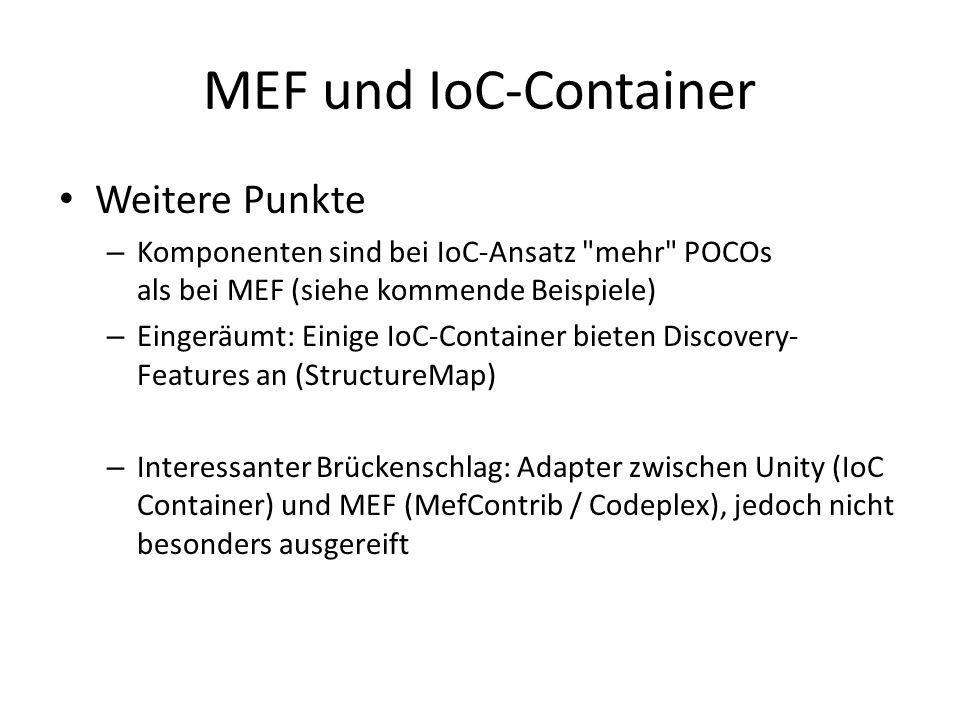 MEF und IoC-Container Weitere Punkte – Komponenten sind bei IoC-Ansatz