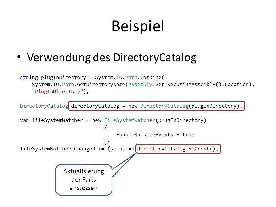 Beispiel Verwendung des DirectoryCatalog Aktualisierung der Parts anstossen