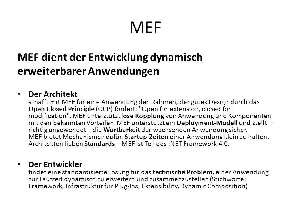 Beispiele Visual Studio 2010 (MEF)Seesmic Desktop 2 (SL4-MEF) Microsoft Office (kein MEF) Eclipse