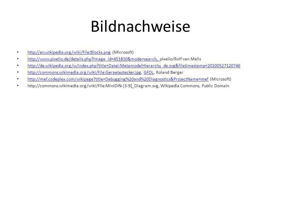 Bildnachweise http://en.wikipedia.org/wiki/File:Blocks.png (Microsoft) http://en.wikipedia.org/wiki/File:Blocks.png http://www.pixelio.de/details.php?