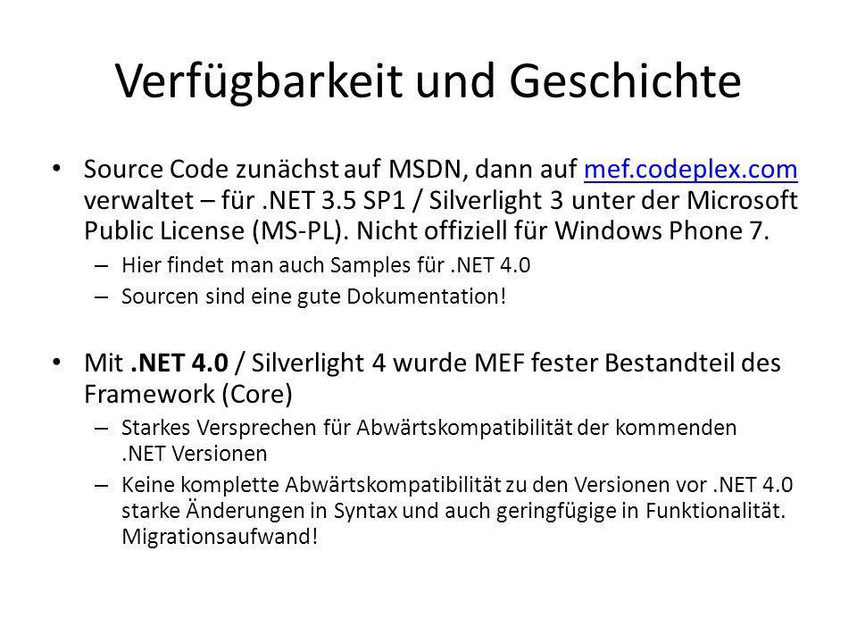 Verfügbarkeit und Geschichte Source Code zunächst auf MSDN, dann auf mef.codeplex.com verwaltet – für.NET 3.5 SP1 / Silverlight 3 unter der Microsoft