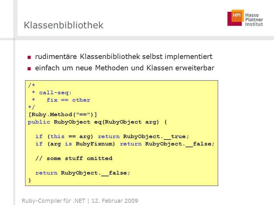 Klassenbibliothek rudimentäre Klassenbibliothek selbst implementiert einfach um neue Methoden und Klassen erweiterbar /* * call-seq: * fix == other */