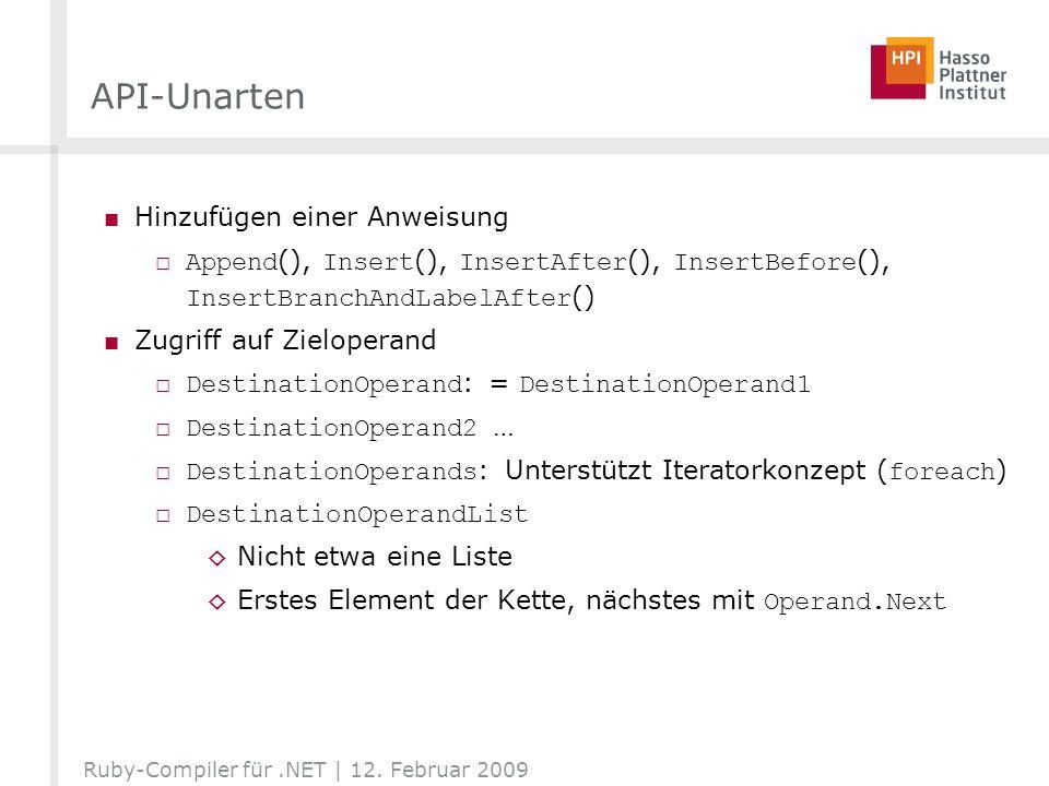 API-Unarten Hinzufügen einer Anweisung Append (), Insert (), InsertAfter (), InsertBefore (), InsertBranchAndLabelAfter () Zugriff auf Zieloperand Des