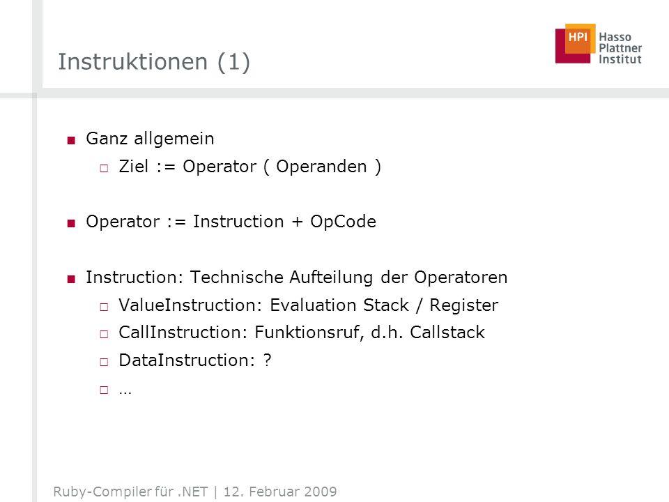 Instruktionen (1) Ganz allgemein Ziel := Operator ( Operanden ) Operator := Instruction + OpCode Instruction: Technische Aufteilung der Operatoren Val