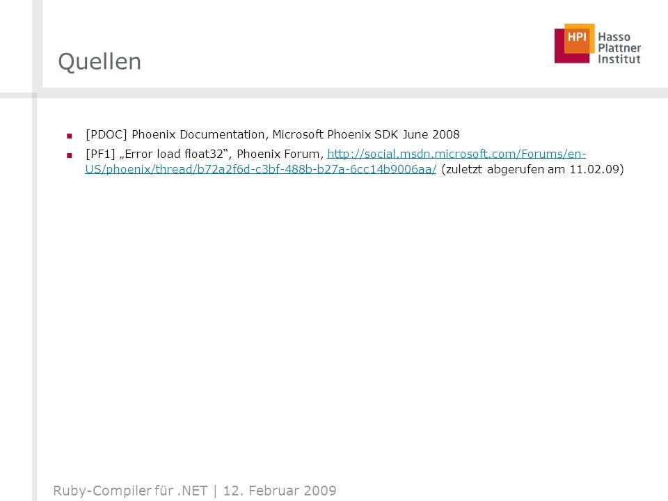 Quellen [PDOC] Phoenix Documentation, Microsoft Phoenix SDK June 2008 [PF1] Error load float32, Phoenix Forum, http://social.msdn.microsoft.com/Forums