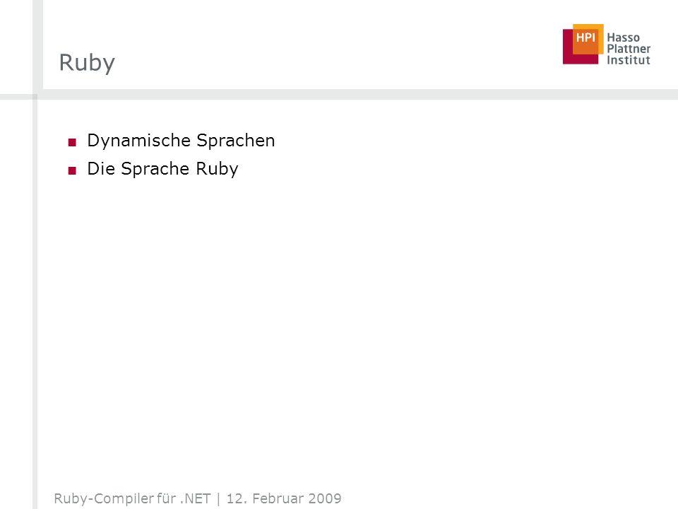 Ruby Dynamische Sprachen Die Sprache Ruby Ruby-Compiler für.NET | 12. Februar 2009