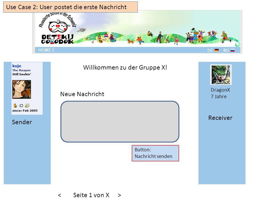 DragonX 7 Jahre Use Case 2: User postet die erste Nachricht Sender Willkommen zu der Gruppe X.