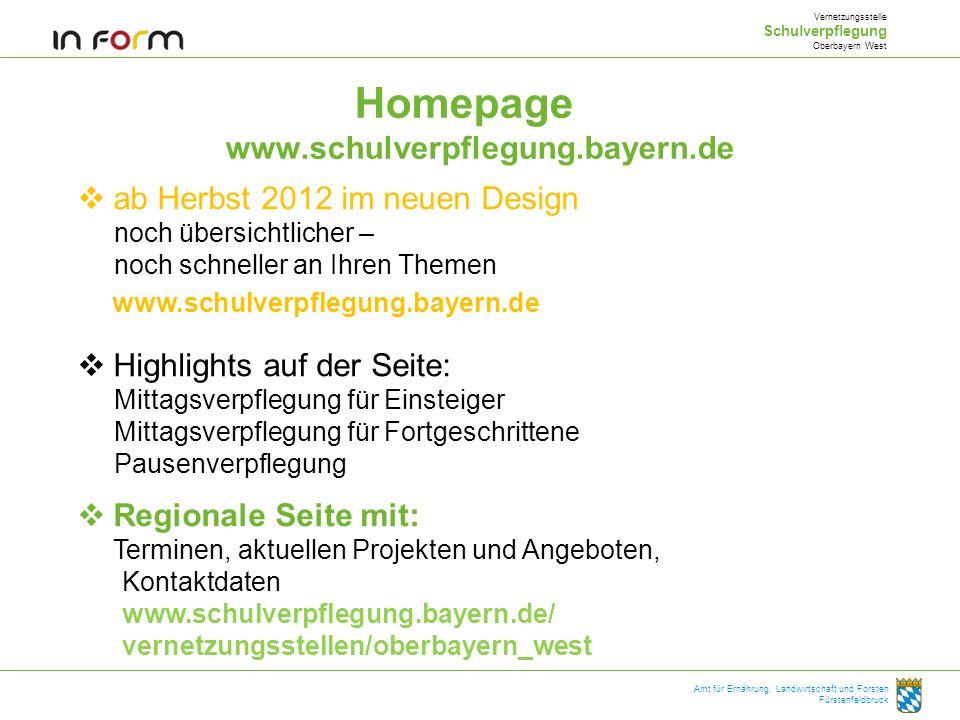 Homepage www.schulverpflegung.bayern.de Vernetzungsstelle Schulverpflegung Oberbayern West Amt für Ernährung, Landwirtschaft und Forsten Fürstenfeldbr