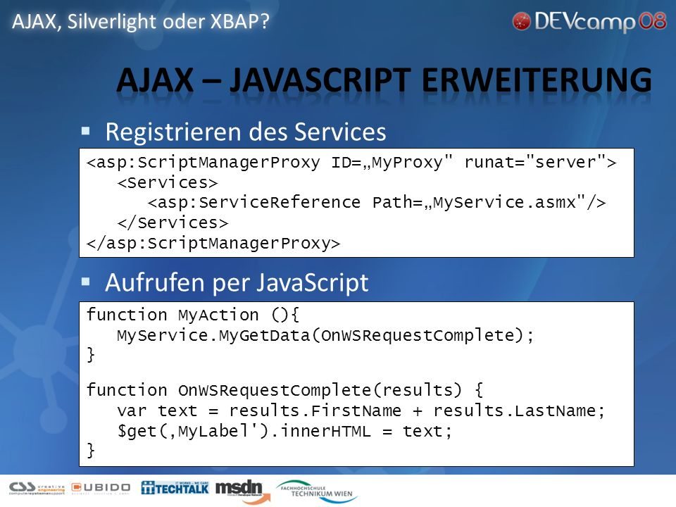 Registrieren des Services Aufrufen per JavaScript AJAX, Silverlight oder XBAP.