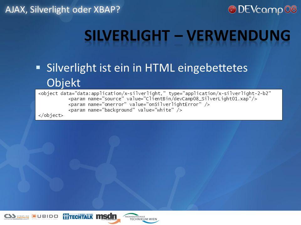 Silverlight ist ein in HTML eingebettetes Objekt AJAX, Silverlight oder XBAP.