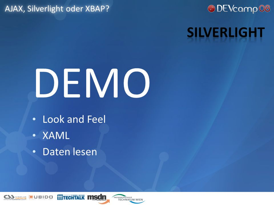 DEMO Look and Feel XAML Daten lesen AJAX, Silverlight oder XBAP