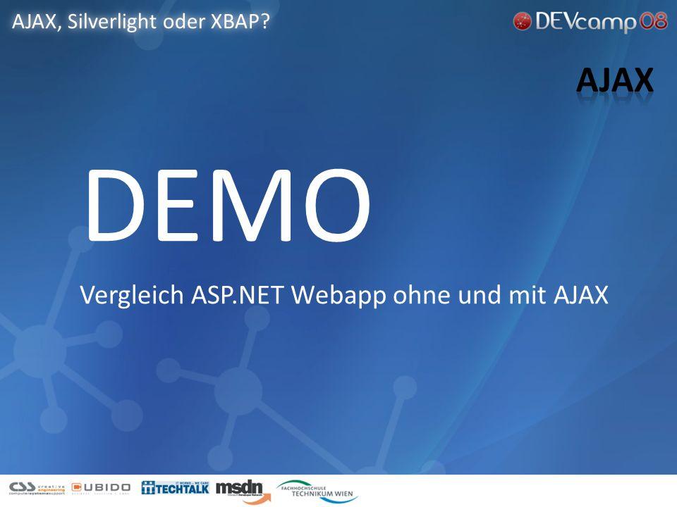DEMO Vergleich ASP.NET Webapp ohne und mit AJAX AJAX, Silverlight oder XBAP