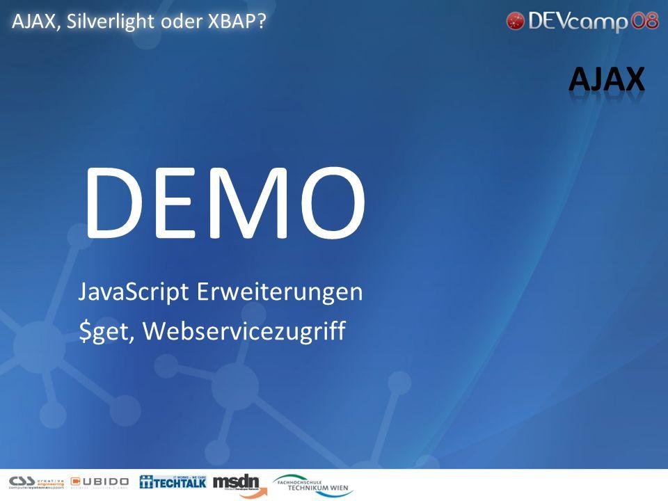 DEMO JavaScript Erweiterungen $get, Webservicezugriff AJAX, Silverlight oder XBAP