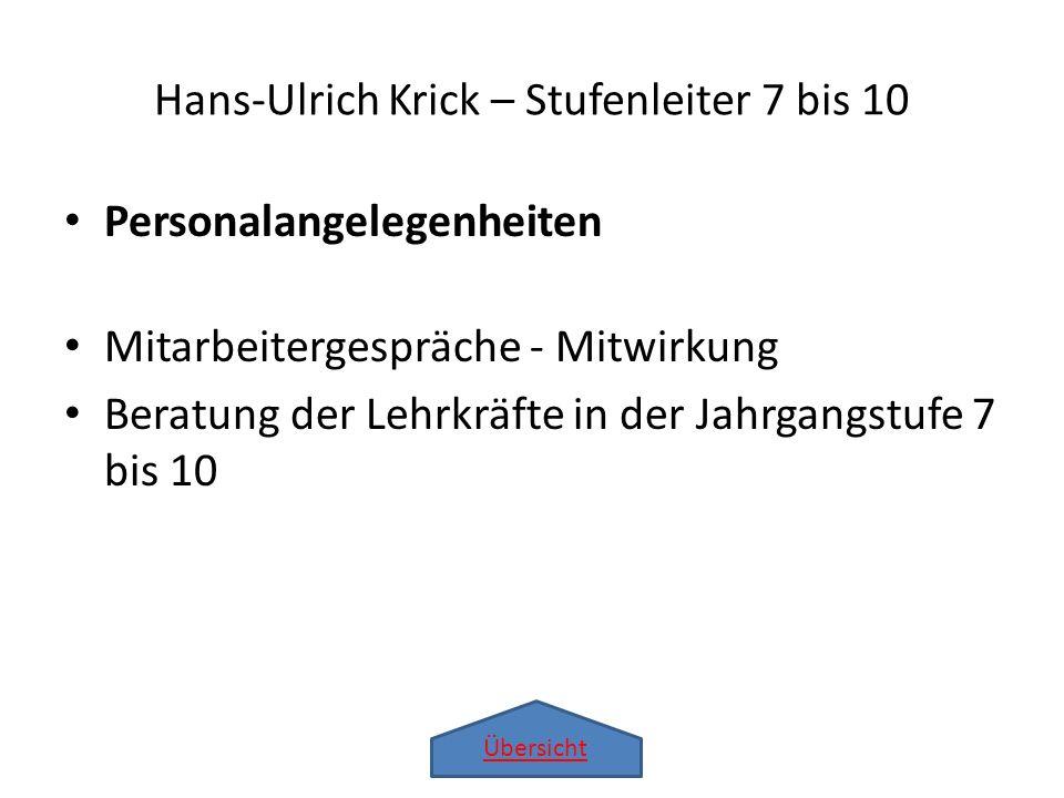 Übersicht Personalangelegenheiten Mitarbeitergespräche - Mitwirkung Beratung der Lehrkräfte in der Jahrgangstufe 7 bis 10 Hans-Ulrich Krick – Stufenle