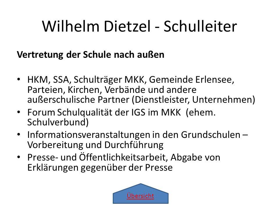 Übersicht Wilhelm Dietzel - Schulleiter Vertretung der Schule nach innen Personalrat Schulelternbeirat Schülervertretung Förderverein Schulsozialarbeit