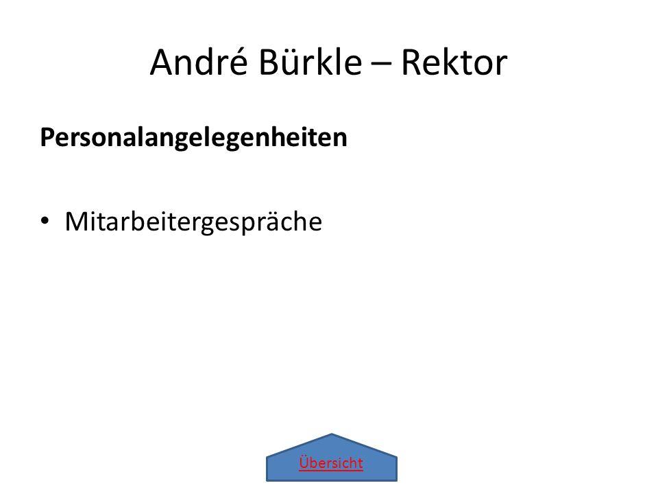 Übersicht André Bürkle – Rektor Personalangelegenheiten Mitarbeitergespräche