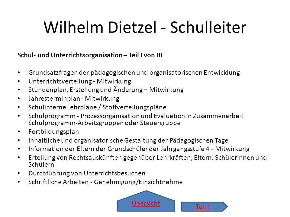 Übersicht Wilhelm Dietzel - Schulleiter Schul- und Unterrichtsorganisation – Teil I von III Grundsatzfragen der pädagogischen und organisatorischen En