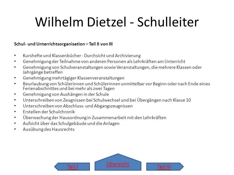 Übersicht Wilhelm Dietzel - Schulleiter Schul- und Unterrichtsorganisation – Teil II von III Kurshefte und Klassenbücher - Durchsicht und Archivierung