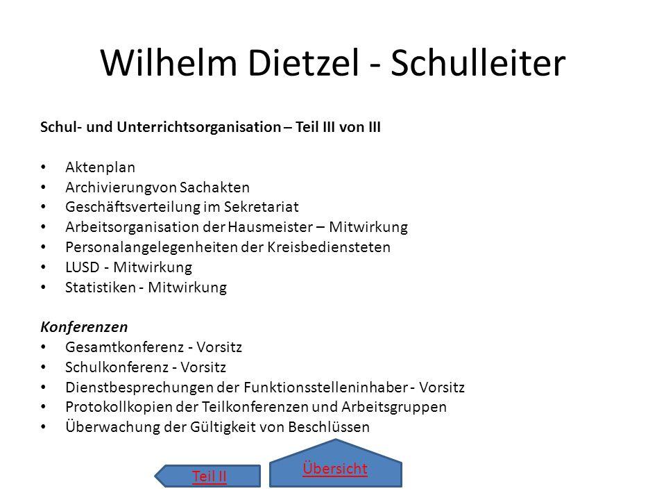 Übersicht Wilhelm Dietzel - Schulleiter Schul- und Unterrichtsorganisation – Teil III von III Aktenplan Archivierungvon Sachakten Geschäftsverteilung