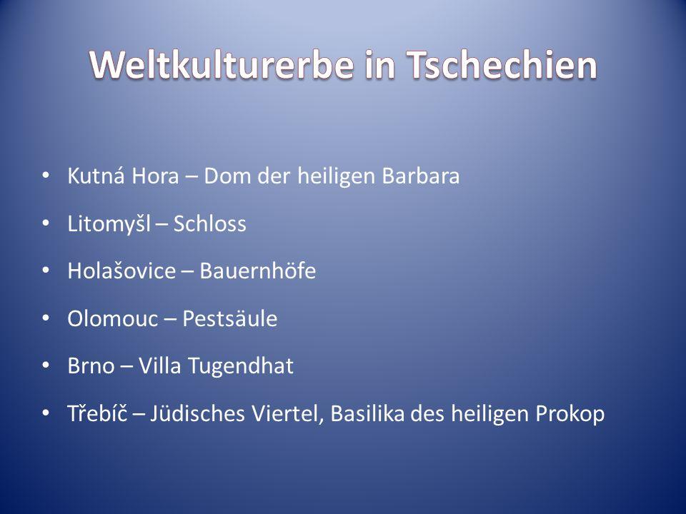 Kutná Hora – Dom der heiligen Barbara Litomyšl – Schloss Holašovice – Bauernhöfe Olomouc – Pestsäule Brno – Villa Tugendhat Třebíč – Jüdisches Viertel