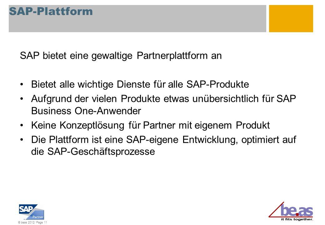 © beas 2012/ Page 11 SAP-Plattform SAP bietet eine gewaltige Partnerplattform an Bietet alle wichtige Dienste für alle SAP-Produkte Aufgrund der viele