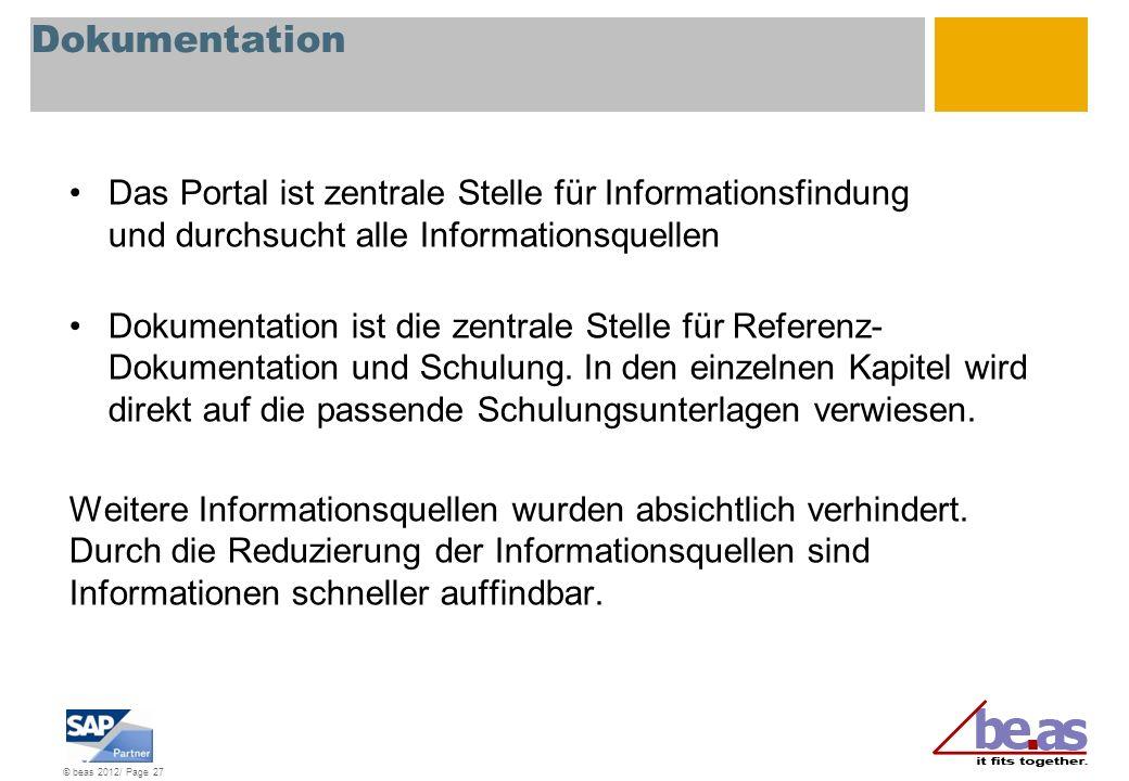 © beas 2012/ Page 27 Dokumentation Das Portal ist zentrale Stelle für Informationsfindung und durchsucht alle Informationsquellen Dokumentation ist di