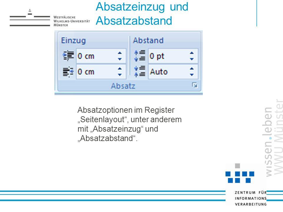 Absatzeinzug und Absatzabstand Absatzoptionen im Register Seitenlayout, unter anderem mit Absatzeinzug und Absatzabstand.