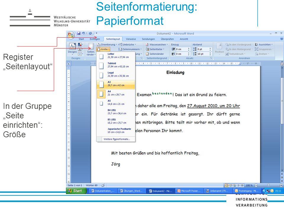 Seitenformatierung: Papierformat Register Seitenlayout In der Gruppe Seite einrichten: Größe