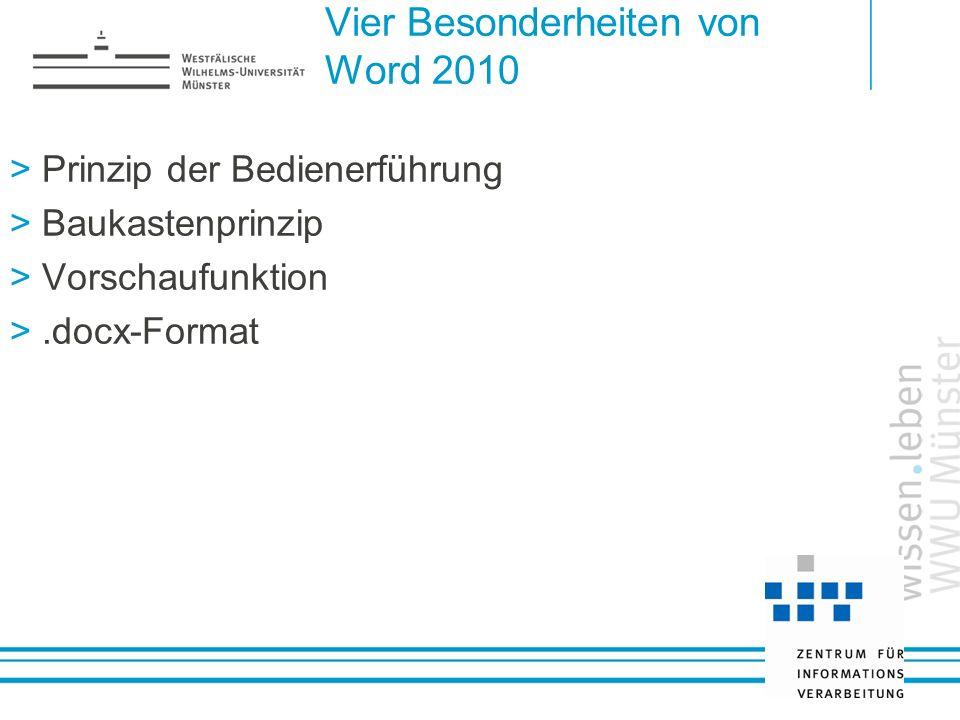 Vier Besonderheiten von Word 2010 Prinzip der Bedienerführung Baukastenprinzip Vorschaufunktion.docx-Format