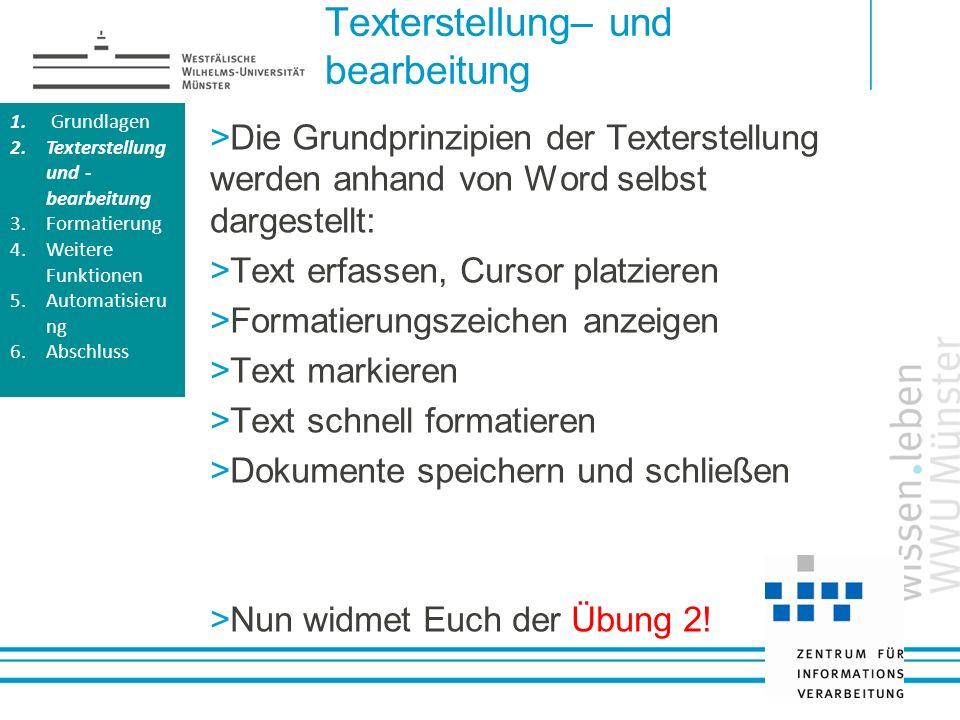 Texterstellung– und bearbeitung Die Grundprinzipien der Texterstellung werden anhand von Word selbst dargestellt: Text erfassen, Cursor platzieren For