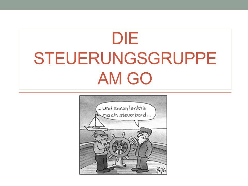 DIE STEUERUNGSGRUPPE AM GO