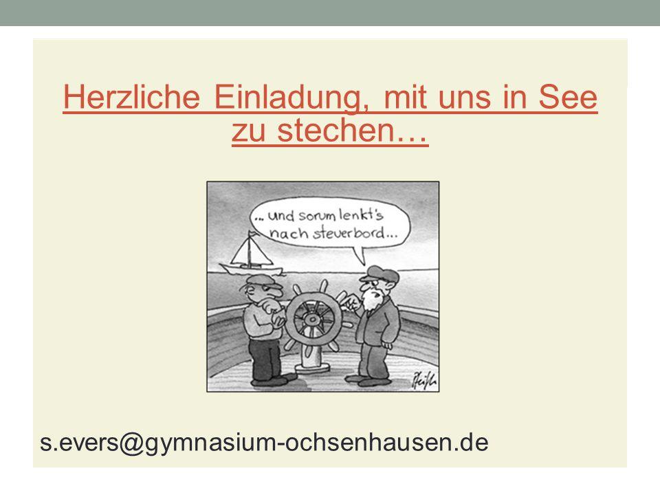 Herzliche Einladung, mit uns in See zu stechen… s.evers@gymnasium-ochsenhausen.de