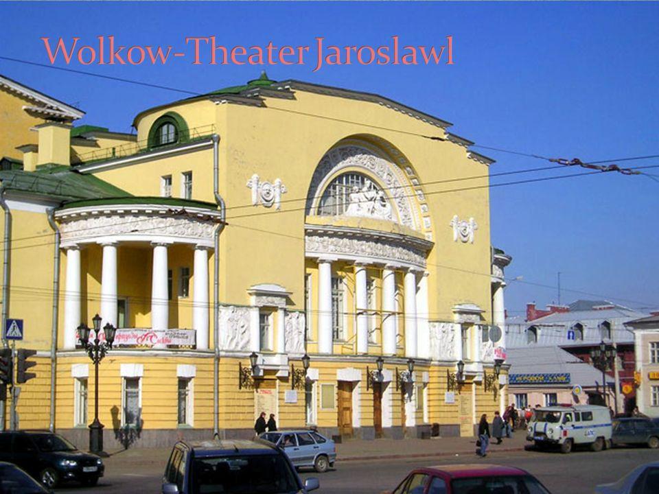 In Jaroslawl gibt es drei Schauspielhäuser.Das bekannteste von ihnen ist das Wolkow-Theater.