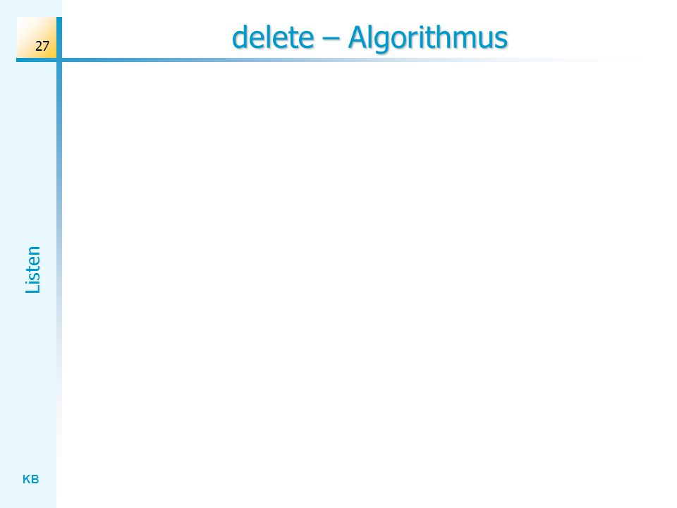 KB Listen 27 delete – Algorithmus