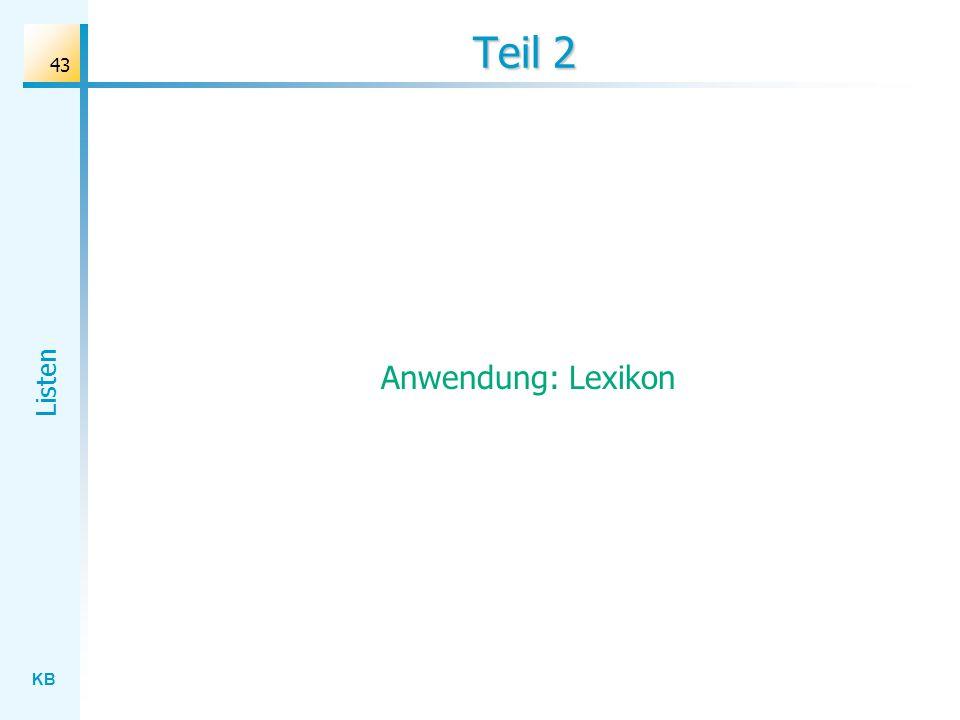 KB Listen 43 Teil 2 Anwendung: Lexikon