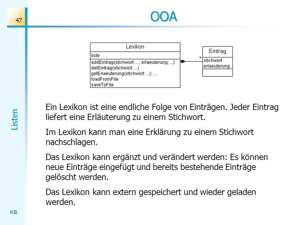 KB Listen 47 OOA Ein Lexikon ist eine endliche Folge von Einträgen.
