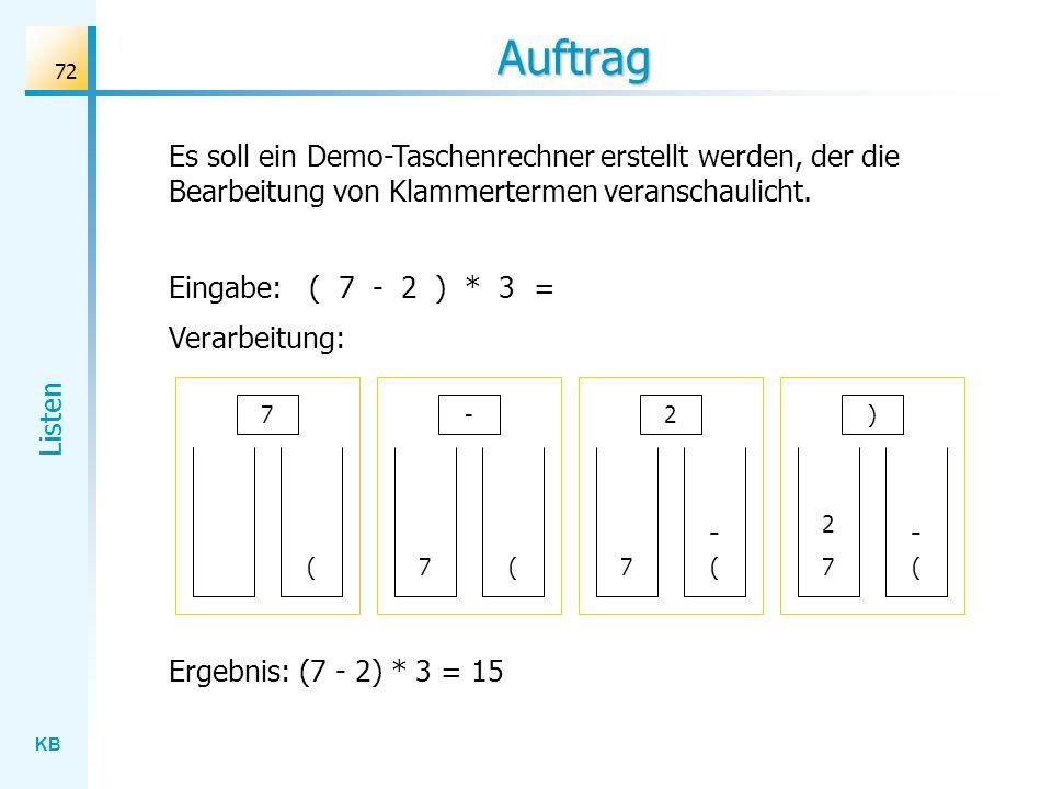 KB Listen 72 Auftrag Es soll ein Demo-Taschenrechner erstellt werden, der die Bearbeitung von Klammertermen veranschaulicht.