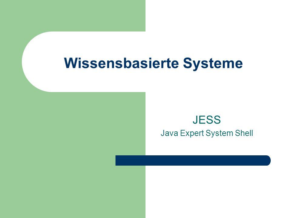 Wissensbasierte Systeme JESS Java Expert System Shell
