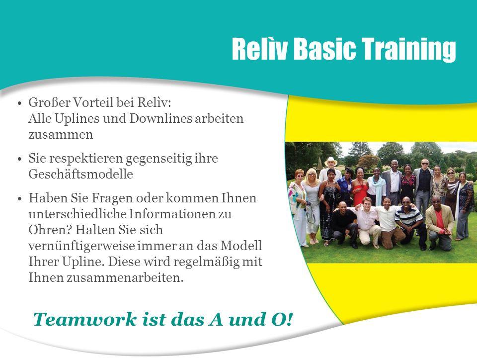 Relìv Basic Training Großer Vorteil bei Relìv: Alle Uplines und Downlines arbeiten zusammen Sie respektieren gegenseitig ihre Geschäftsmodelle Haben S
