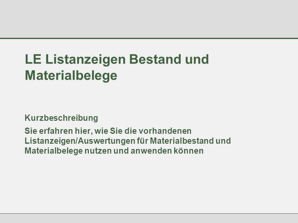 © Siemens AG 2001 3 LE Listanzeigen Bestand und Materialbelege Kurzbeschreibung Sie erfahren hier, wie Sie die vorhandenen Listanzeigen/Auswertungen für Materialbestand und Materialbelege nutzen und anwenden können