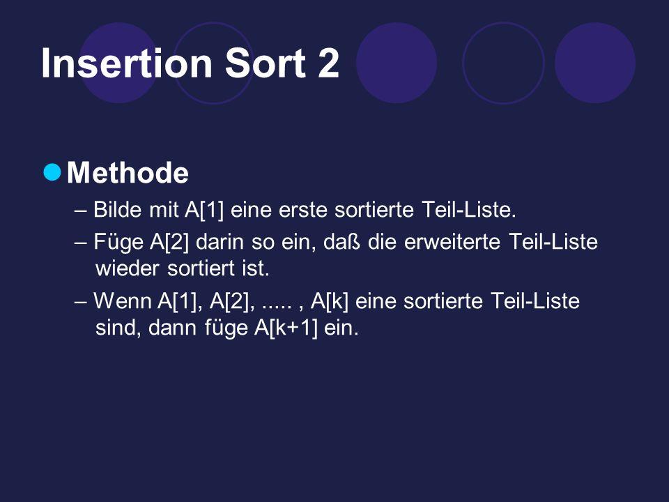 Insertion Sort 2 Methode – Bilde mit A[1] eine erste sortierte Teil-Liste.