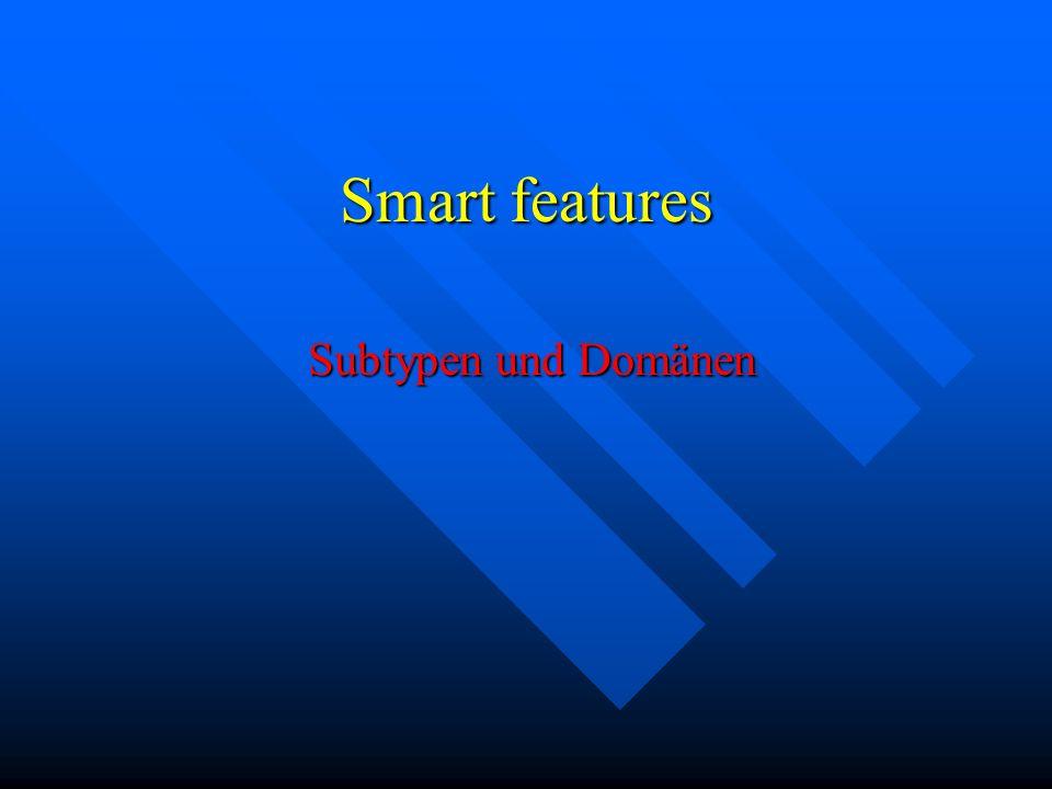 Smart features Subtypen und Domänen Subtypen und Domänen