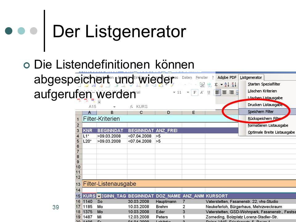 statistik-tool der vhs-Vaterstetten (c) 39 Der Listgenerator Die Listendefinitionen können abgespeichert und wieder aufgerufen werden