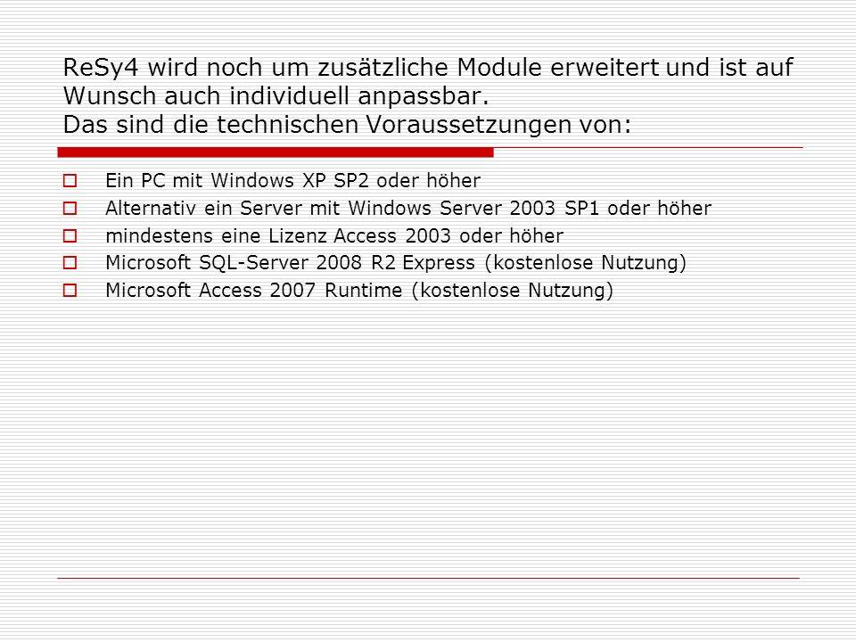 ReSy4 wird noch um zusätzliche Module erweitert und ist auf Wunsch auch individuell anpassbar.