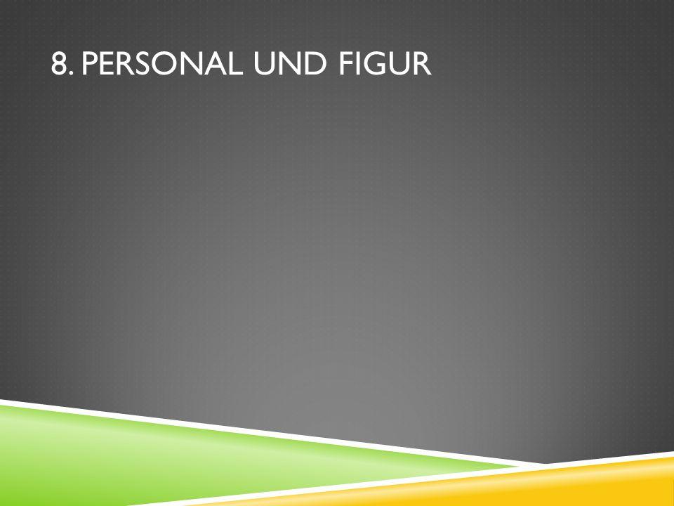 8. PERSONAL UND FIGUR