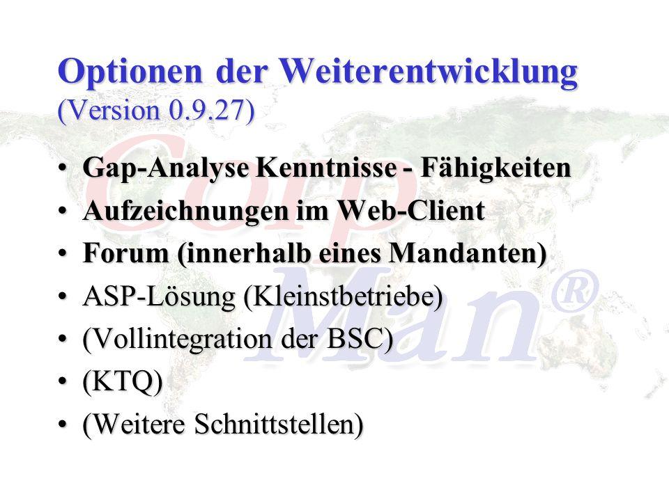 Optionen der Weiterentwicklung (Version 0.9.27) Gap-Analyse Kenntnisse - FähigkeitenGap-Analyse Kenntnisse - Fähigkeiten Aufzeichnungen im Web-ClientA