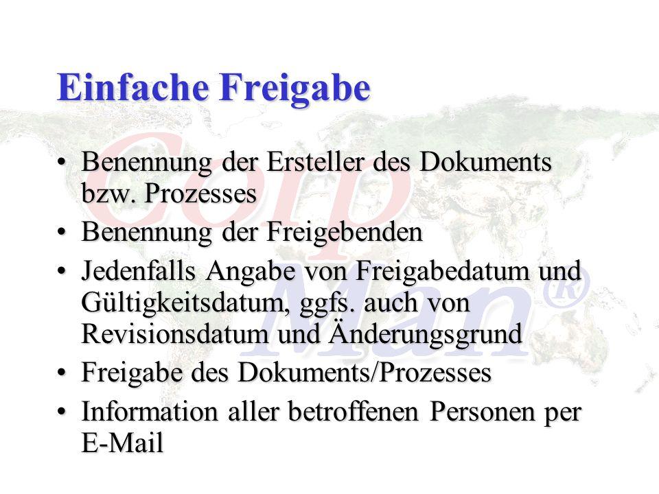 Einfache Freigabe Benennung der Ersteller des Dokuments bzw. ProzessesBenennung der Ersteller des Dokuments bzw. Prozesses Benennung der FreigebendenB